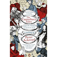 Canterbury Tales: A retelling by Peter Ackroyd (BOK)
