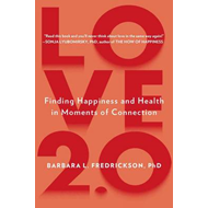 Love 2.0: Finding Happiness and Health in Moments of Connection (BOK)
