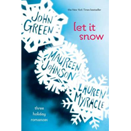 Let it Snow: Three Holiday Romances (BOK)