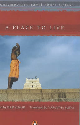 A Place to Live: Contemporary Tamil Short Fiction (BOK)
