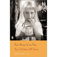 Your House is on Fire, Your Children All Gone (BOK)