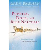Puppies, Dogs, and Blue Northers: Reflections on Being Raised by a Pack of Sled Dogs (BOK)