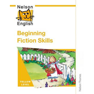 Nelson English - Yellow Level Beginning Fiction Skills (BOK)