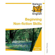 Nelson English - Yellow Level Beginning Non-fiction Skills (BOK)