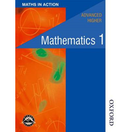 Maths in Action - Advanced Higher Mathematics 1 (BOK)