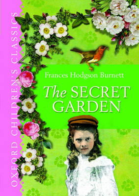 The Secret Garden: Oxford Children's Classics (BOK)
