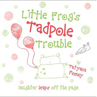 Little Frog's Tadpole Trouble (BOK)