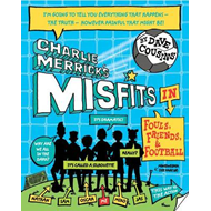 Charlie Merrick's Misfits in Fouls, Friends, and Football (BOK)
