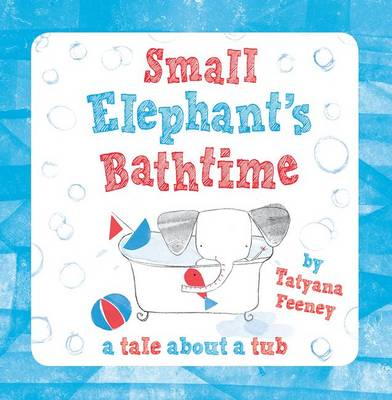 Small Elephant's Bathtime (BOK)