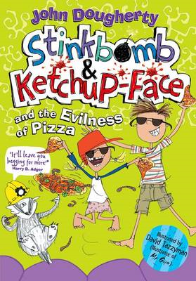 Stinkbomb and Ketchup-Face and the Evilness of Pizza (BOK)
