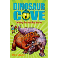 Dinosaur Cove: Taming the Battling Brutes (BOK)