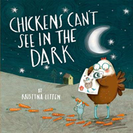 Chickens Can't See in the Dark (BOK)