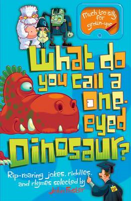 What Do You Call a One-eyed Dinosaur? (BOK)