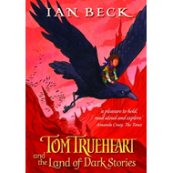 Tom Trueheart and the Land of Dark Stories (BOK)