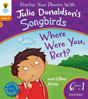Oxford Reading Tree Songbirds: Level 6: Where Were You Bert (BOK)