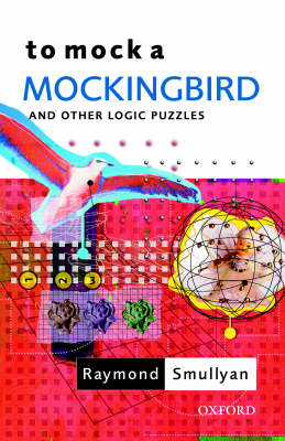 To Mock a Mockingbird: and Other Logic Puzzles (BOK)
