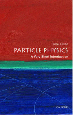 Particle Physics: A Very Short Introduction (BOK)