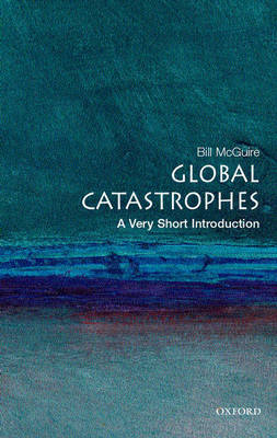Global Catastrophes: A Very Short Introduction (BOK)