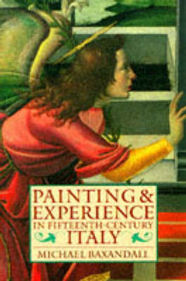 Painting and Experience in Fifteenth-Century Italy (BOK)