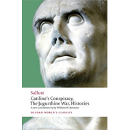 Catiline's Conspiracy, The Jugurthine War, Histories (BOK)