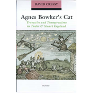 Agnes Bowker's Cat: Travesties and Transgressions in Tudor and Stuart England (BOK)