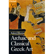 Archaic and Classical Greek Art (BOK)