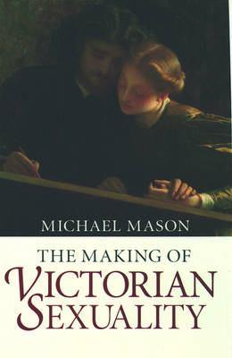 The Making of Victorian Sexuality (BOK)