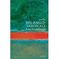 Anglo-Saxon Age: A Very Short Introduction (BOK)