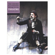 Oxford Illustrated History of Theatre (BOK)