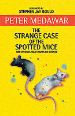 """The Strange Case of the Spotted Mice and Other Classic Essays on Science (BOK)"