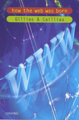 How the Web Was Born: The Story of the World Wide Web (BOK)