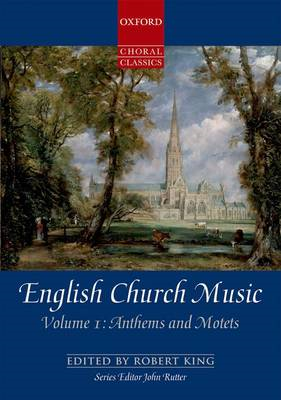 English Church Music, Volume 1: Anthems and Motets (BOK)