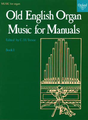 Old English Organ Music for Manuals Book 1 (BOK)