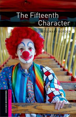 The Oxford Bookworms Library: Starter: The Fifteenth Character (BOK)