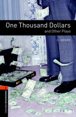 One Thousand Dollars and Other Plays: 700 Headwords: Playscripts (BOK)