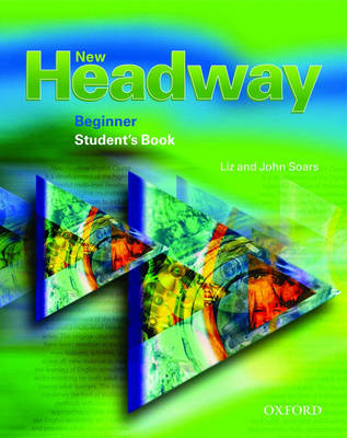 New Headway: Beginner: Student's Book (BOK)