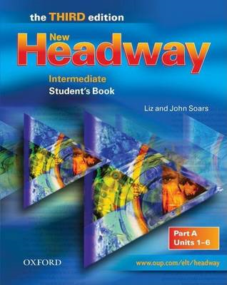 New Headway: Intermediate Third Edition: Student's Book A (BOK)