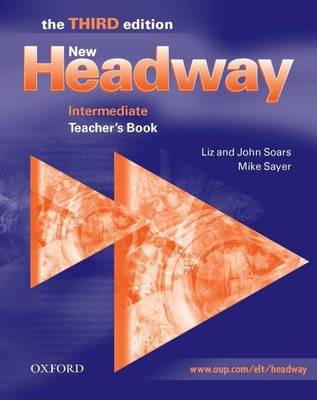New Headway: Intermediate Third Edition: Teacher's Book (BOK)