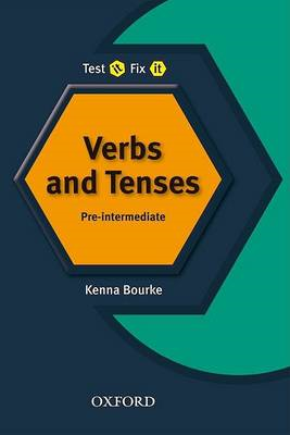 Test it, Fix it - English Verbs and Tenses: Pre-intermediate level (BOK)