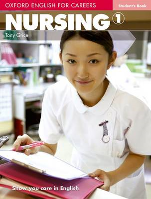 Oxford English for Careers: Nursing 1: Student's Book (BOK)
