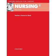 Oxford English for Careers: Nursing 1: Teacher's Resource Book (BOK)