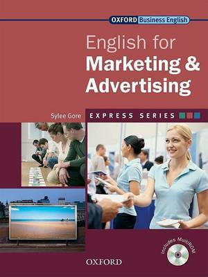 Express Series: English for Marketing and Advertising Student's Book and MultiROM: A Short, Speciali (BOK)