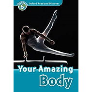 Oxford Read and Discover: Level 6: Your Amazing Body (BOK)