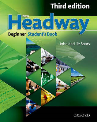 New Headway: Six-level General English Course: Beginner level: Students Book (BOK)