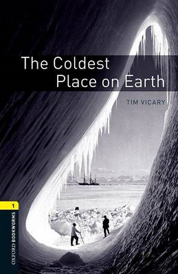 Oxford Bookworms Library: Level 1:: The Coldest Place on Ear (BOK)