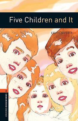 Oxford Bookworms Library: Level 2:: Five Children and It (BOK)