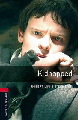 Oxford Bookworms Library: Stage 3: Kidnapped (BOK)