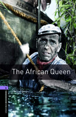 Oxford Bookworms Library: Level 4:: The African Queen (BOK)