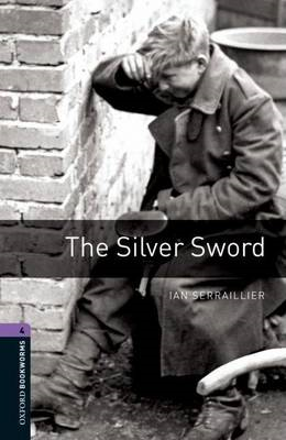Oxford Bookworms Library: Level 4:: The Silver Sword (BOK)