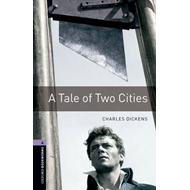 Oxford Bookworms Library: Stage 4: A Tale of Two Cities: 1400 Headwords (BOK)